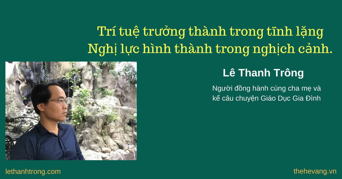 Nghị lực hình thành trong nghịch cảnh - Lê Thanh Trông